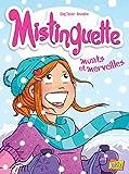 Mistinguette - Tome 4 Monts et merveilles (04)