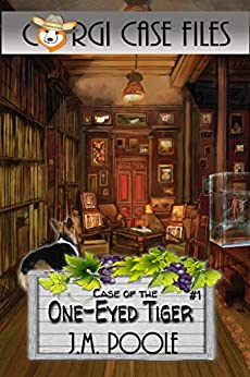Case of the One-Eyed Tiger (Corgi Case Files Book 1) by [Jeffrey Poole]