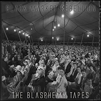 Act Two - The Blaspheme Tapes