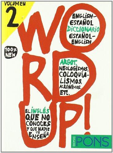 Word up! - Volumen 2. Diccionario de argot Inglés/Español - Español/Inglés (Pons - Diccionarios)