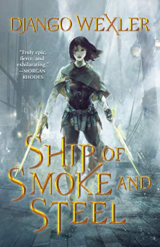 Ship of Smoke and Steel: The Wells of Sorcery, Book One (Wells of Sorcery Trilogy, Band 1)