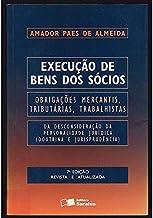 Execuc~Ao De Bens Dos Socios: Obrigac~Oes Mercantis, Tributarias, Trabalhistas: Da Desconsiderac~Ao Da Personalidade Jurid...