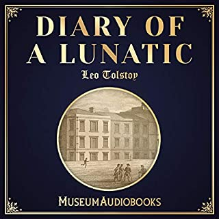 Diary of a Lunatic                   By:                                                                                                                                 Leo Tolstoy                               Narrated by:                                                                                                                                 Michael Richards                      Length: 32 mins     Not rated yet     Overall 0.0