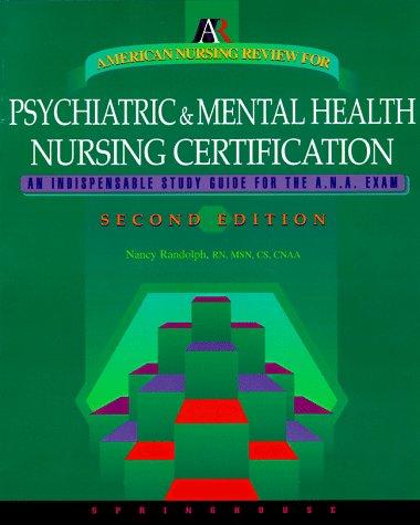 American Nursing Review for Psychiatric and Mental Health Nursing Certification'