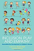Inclusion, Play and Empathy: Neuroaffective Development in Children's Groups