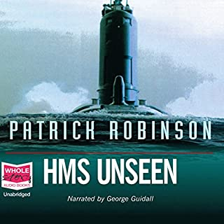 HMS Unseen                   By:                                                                                                                                 Patrick Robinson                               Narrated by:                                                                                                                                 George Guidall                      Length: 16 hrs and 48 mins     36 ratings     Overall 4.3