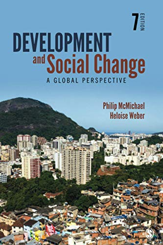 Compare Textbook Prices for Development and Social Change: A Global Perspective 7 Edition ISBN 9781544305363 by McMichael, Philip,Weber, Heloise