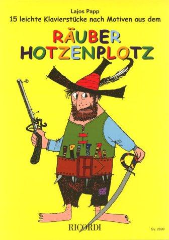 Raeuber Hotzenplotz - 15 Leichte Klavierstuecke. Klavier