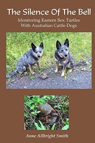 The Silence of the Bell: Monitoring Eastern Box Turtles with Australian Cattle Dogs (English Edition)