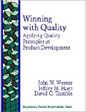Winning With Quality: Applying Quality Principles in Product Development (Engineering Process Improvement)