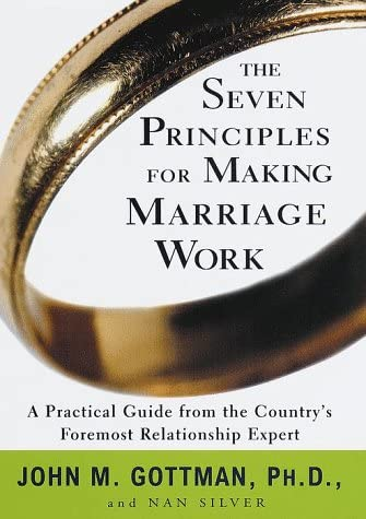 The Seven Principles for Making Marriage Work A Practical Guide from the Country s Foremost product image