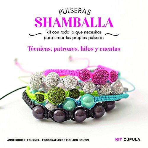 Kit Pulseras shamballa: Kit con todo lo que necesitas para crear tus propias pulseras. Técnicas, patrones, hilos y cuentas (Hobbies)
