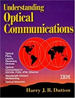 Understanding Optical Communications (The Itso Networking Series)