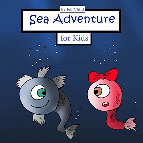 Sea Adventure for Kids: Story About a Grandpa Sea Creature and His Granddaughter cover art