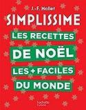 Simplissime Les recettes de Noël les + faciles du monde: Nouvelle édition