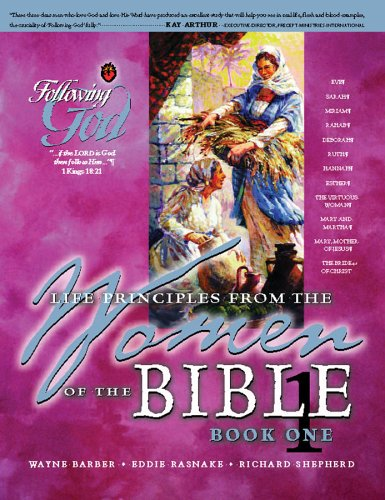 Follow God: Learning Life Principles from the Women of the Bibel(Follow God-Serie)
