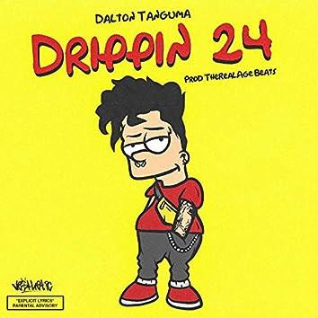 Drippin' 24