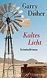 Kaltes Licht: Kriminalroman - Garry Disher