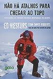 Não há atalhos para chegar ao topo: escalando as catorze maiores montanhas do mundo