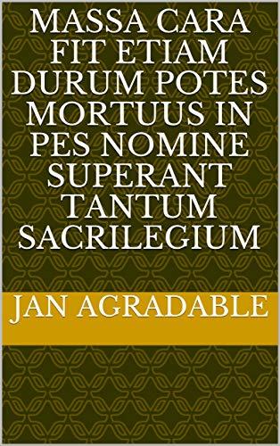 MASSA cara fit etiam durum potes mortuus in pes nomine superant tantum sacrilegium (Italian Edition)