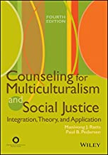Counseling for Multiculturalism and Social Justice: Integration, Theory, and Application