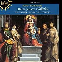 Taverner: Missa Sancti Wilhelmi, etc. by The Sixteen (2000-06-13)