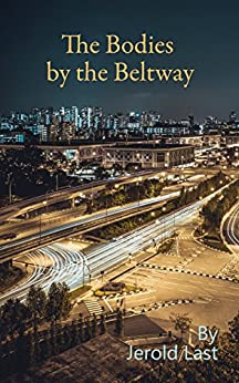 The Bodies by the Beltway (Roger and Suzanne Mystery Series Book 15) by [Jerold Last]