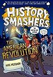History Smashers: The American Revolution