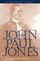 John Paul Jones: A Sailor's Biography (Bluejacket Books)