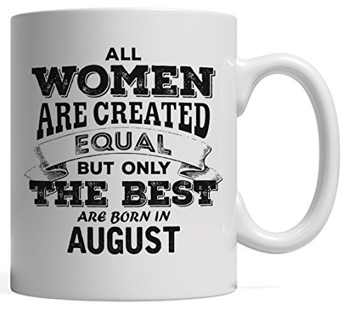 All Women are Created Equal but Only the Best Born in August - The Legends | Leo Pride Birthday & Anniversary Gift Mug