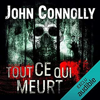 Tout ce qui meurt     Charlie Parker 1              By:                                                                                                                                 John Connolly                               Narrated by:                                                                                                                                 François Tavares                      Length: 15 hrs and 47 mins     Not rated yet     Overall 0.0