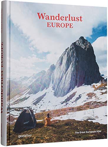Compare Textbook Prices for Wanderlust Europe: The Great European Hike  ISBN 9783899558661 by gestalten,Roddie, Alex