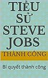 Tiểu Sử Steve Jobs: Bí quyết thành công (English...