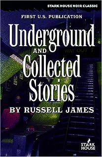 Underground / Collected Stories
