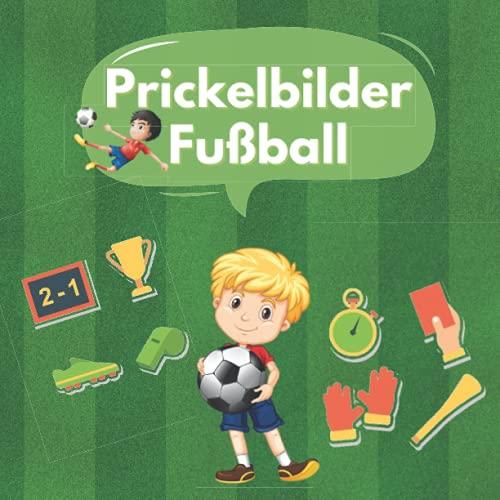 Prickelbilder Fußball: Prickeln, Malen, Ausschneiden und Basteln ! | Prickelblock für Kinder, Mädchen, Jungen ab 4 Jahre