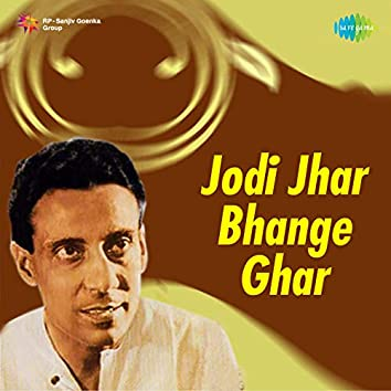 Jodi Jhar Bhange Ghar - Single