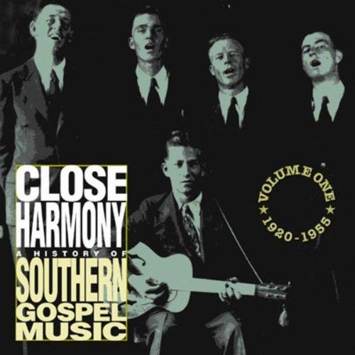 Close Harmony: History of Southern Gospel