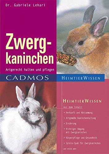 Zwergkaninchen: Artgerecht halten und pflegen (Cadmos Heimtierwissen)