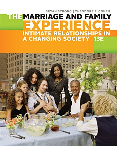 Compare Textbook Prices for The Marriage and Family Experience: Intimate Relationships in a Changing Society 13 Edition ISBN 9781305503106 by Strong, Bryan,Cohen, Theodore F.