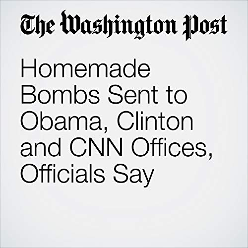 Homemade Bombs Sent to Obama, Clinton and CNN Offices, Officials Say copertina