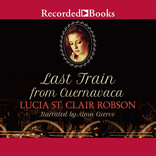 Last Train from Cuernavaca audiobook cover art