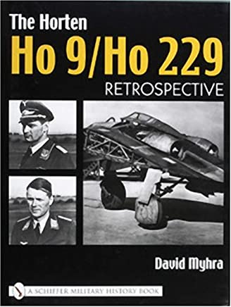 The Horten Ho 9/Ho 229: Vol 1: Retrospective