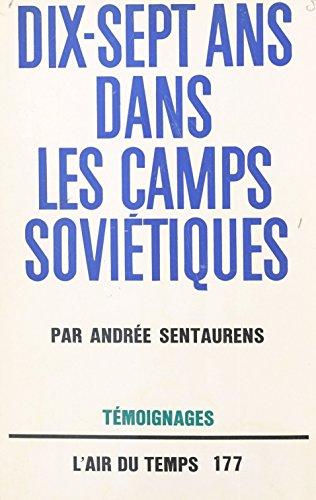 Dix-sept ans dans les camps soviétiques (Air du Temps 1) (French Edition)
