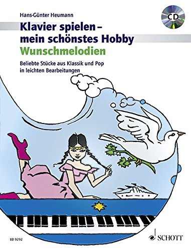 Wunschmelodien: Beliebte Stücke aus Klassik und Pop in leichten Bearbeitungen. Klavier. Ausgabe mit CD. (Klavier spielen - mein schönstes Hobby)