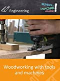 Woodworking with Tools and Machines - School Movie on Engineering