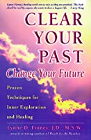 Clear Your Past, Change Your Future