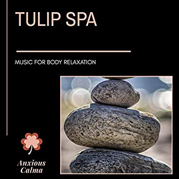 Tulip Spa - Music For Body Relaxation