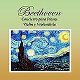 Beethoven, Concierto para Piano, Violín y Violonchelo