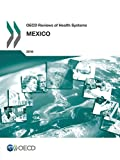 OECD Reviews of Health Systems: Mexico 2016