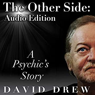 The Other Side: A Psychic's Story                   By:                                                                                                                                 David Drew                               Narrated by:                                                                                                                                 Joel Daffurn                      Length: 7 hrs and 53 mins     3 ratings     Overall 4.3